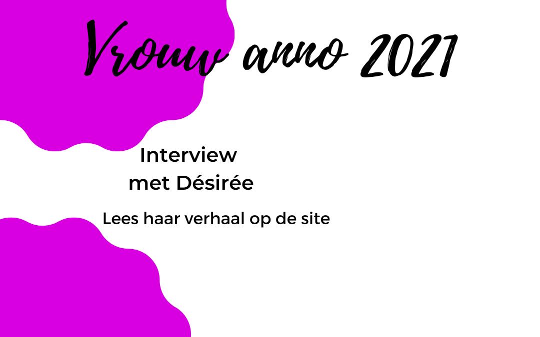 Desiree interview vrouw anno 2021
