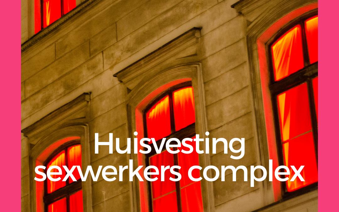Huisvesting sexwerkers complex in gemeenten